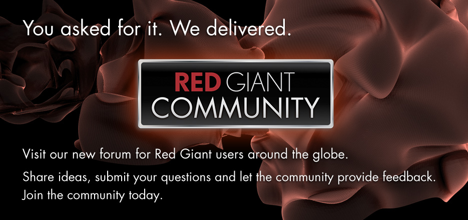 NEW: Red Giant Community Forums